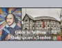 William Shakespeare's London | Guide to The Bard's former homes andhaunts
