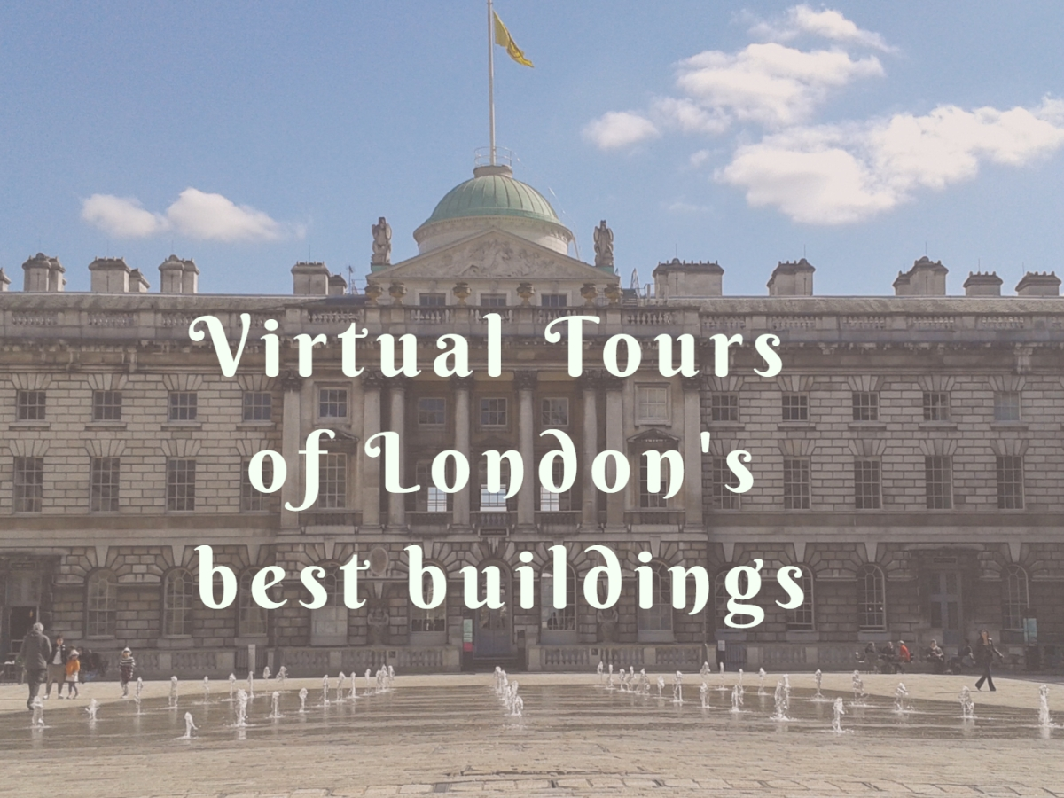 Virtual tours London buildings © Memoirs Of A Metro Girl 2020