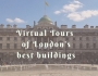 Virtual tours of London's best buildings | How to explore during the Covid-19 lockdown