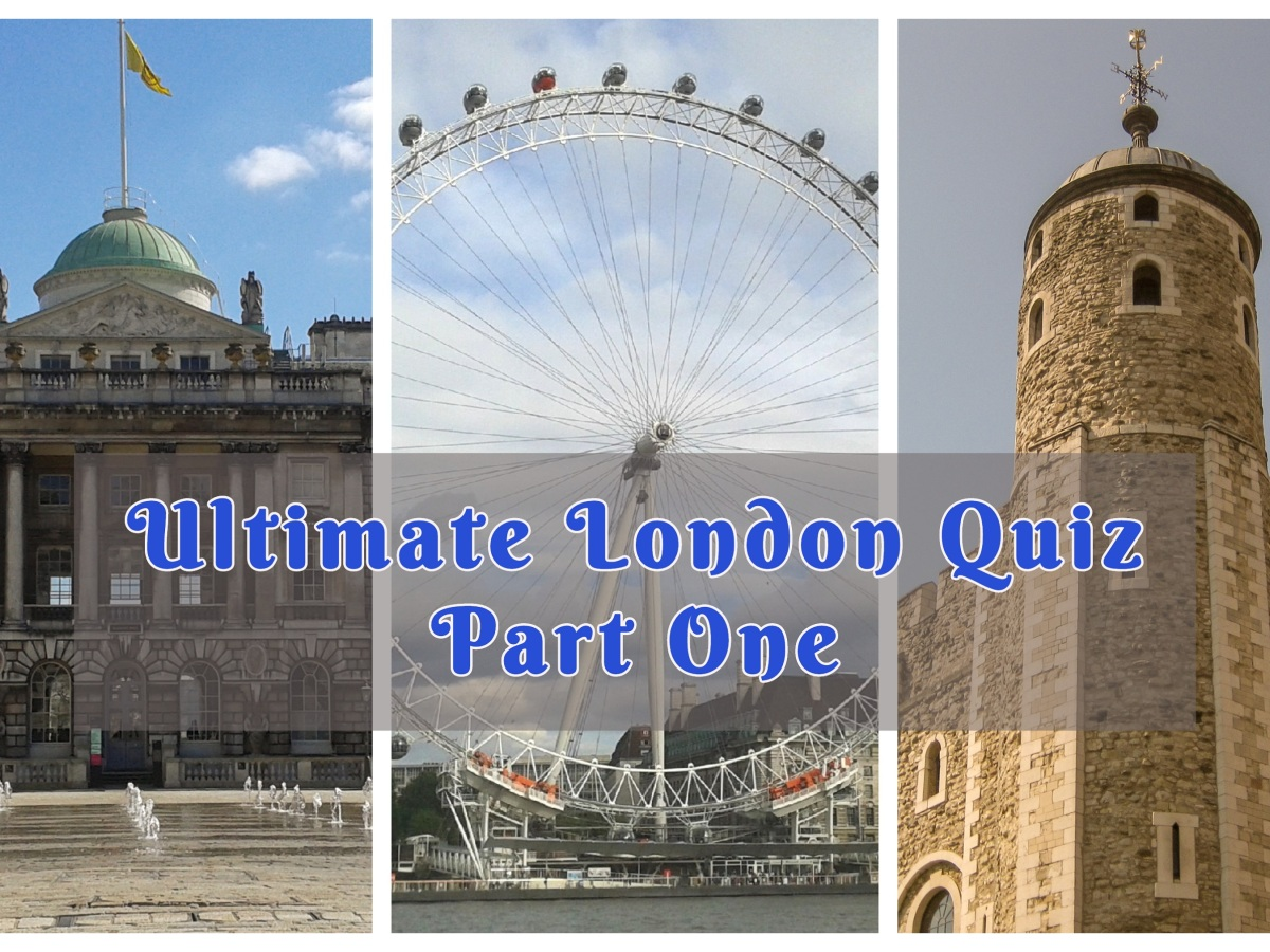 Ultimate London quiz questions and answers © Memoirs Of A Metro Girl 2020