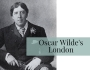 Oscar Wilde's London: Discover the playwright's haunts