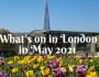 Guide to what's on in London in May2021