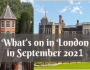 Guide to what's on in London in September2021
