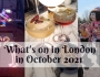 Guide to what's on in London in October2021
